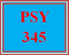 PSY 345 Entire Course