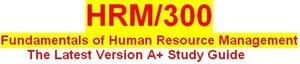 HRM 300 Week 5 Final Examination (1)