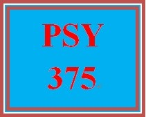 PSY 375 Week 2 Learning Team Deliverable