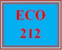 ECO 212 Entire Course