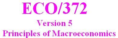 ECO 372 Week 2 Individual - Fundamentals of Macroeconomics Paper
