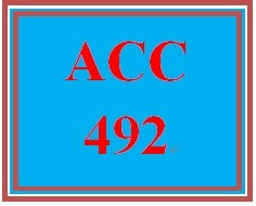 ACC 492 Week 3 Assignments From the Text
