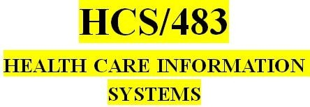 HCS 483 Week 1 Health Care Information Systems Terms