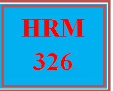 HRM 326 Entire Course