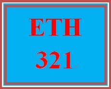 ETH 321 Entire Course