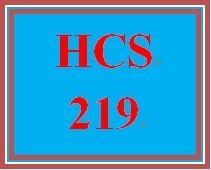 HCS 219 Entire Course