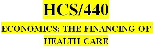 HCS 440 Week 1 Economic Terms and Health Care History