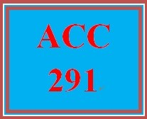 ACC 291 Week 4 Financial Ratios - For Discussion