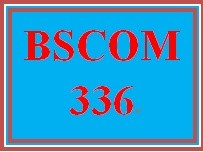 BSCOM 336 Week 5 Learning Team Script Project: Final Script