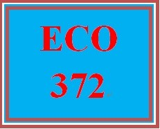 ECO 372 Week 2 The Real Economy in the Long Run