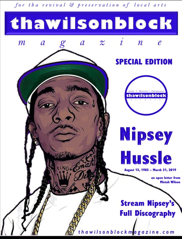 thawilsonblock magazine SPECIAL EDITION feat. Nipsey Hussle