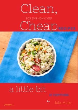 Clean Cheap Recipes Vol. 1