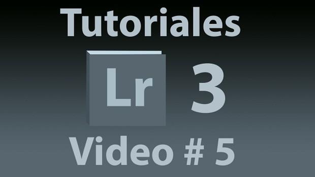 Tutorial Lightroom 3.5 (Español) No. 5