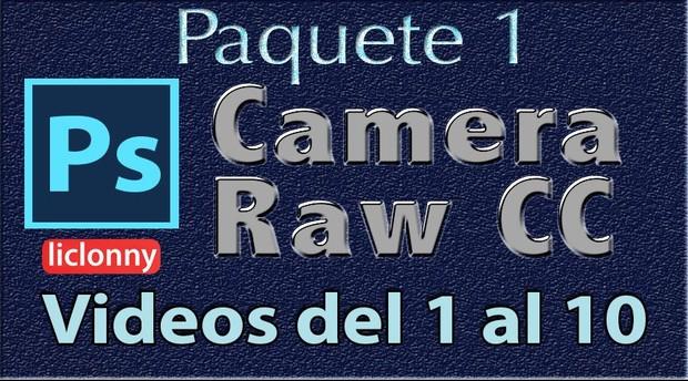 Camera Raw CC. Capítulos del 1 al 5. Paquete 1