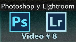 Photoshop y Lightroom Trabajando Juntos. No. 8