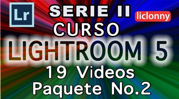 Lightroom 5 Serie II Capítulos 6 al 11 Paquete 2