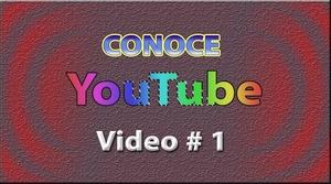 Tutorial: Conoce YouTube (Español) No. 1