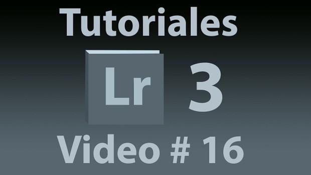 Tutorial Lightroom 3.5 (Español) No. 16