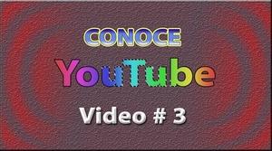 Tutorial: Conoce YouTube (Español) No. 3