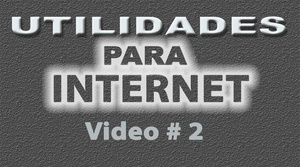 Tutorial Utilidades para Internet No. 2