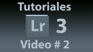 Tutorial Lightroom 3.5 (Español) No. 2
