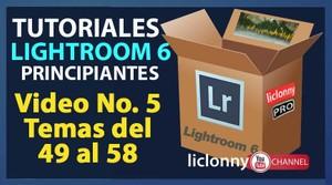 Lightroom 6 Curso completo. Video No. 5. Temas del 49 al 58. Principiantes. liclonny