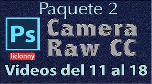 Camera Raw CC. Capítulos del 6 al 11. Paquete 2