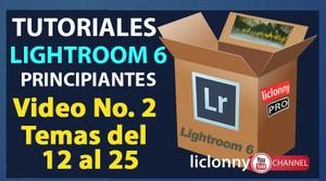 Lightroom 6 Curso completo. Video No. 2. Temas del 12 al 25. Principiantes. liclonny