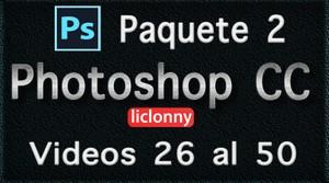 Phtoshop CC completo. Paquete No. 2. Videos del 26 al 50. Principiantes. liclonny