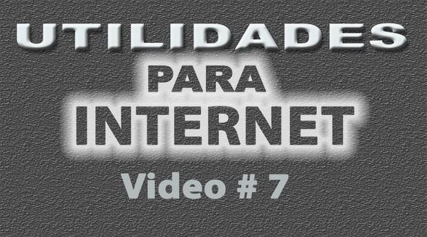 Tutorial Utilidades para Internet No. 7