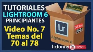 Lightroom 6 Curso completo. Video No. 7. Temas del 70 al 78. Principiantes. liclonny