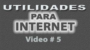 Tutorial Utilidades para Internet No. 5