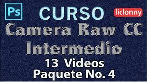 Camera Raw CC. Intermedio Capítulos del 9 al 11. Paquete 4
