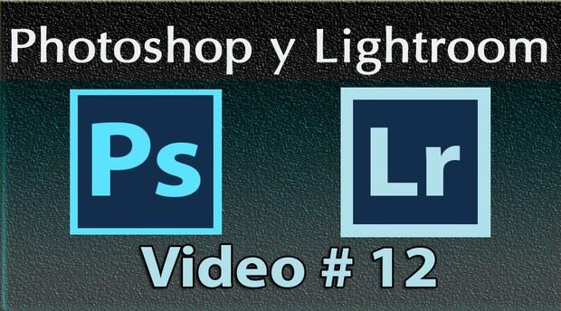 Photoshop y Lightroom Trabajando Juntos. No. 12
