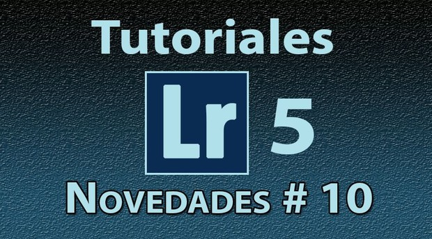 Novedades Lightroom 5 Tutorial No. 10