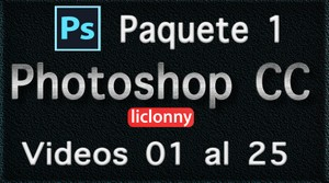 Phtoshop CC completo. Paquete No. 1. Videos del 01 al 25. Principiantes. liclonny