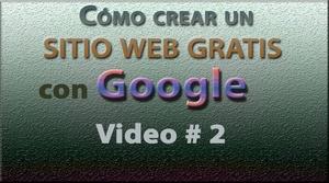 Tutorial: Sitio web GRATIS con Google (Español) No. 2