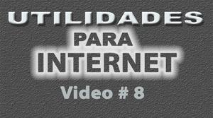 Tutorial Utilidades para Internet No. 8