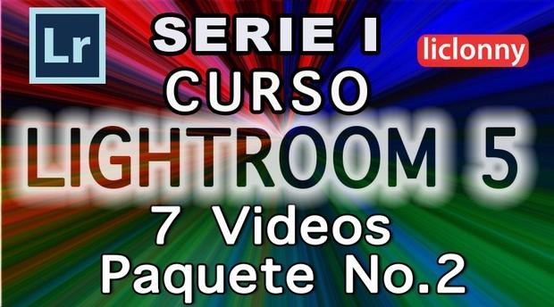 Lightroom 5 Serie I Capítulos 4 al 7 Paquete 2
