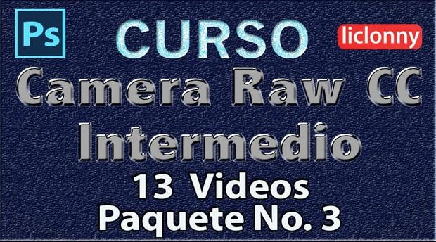 Camera Raw CC. Intermedio Capítulos del 6 al 8. Paquete 3
