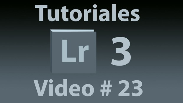 Tutorial Lightroom 3.5 (Español) No. 23