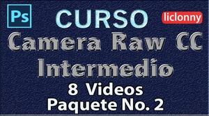 Camera Raw CC. Intermedio Capítulos del 3 al 5. Paquete 2