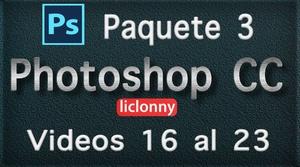 Photoshop CC. Capítulos del 6 y 7. Paquete 3