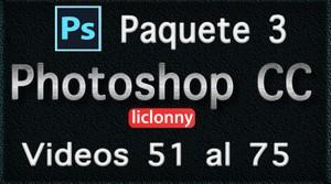 Phtoshop CC completo. Paquete No. 3. Videos del 51 al 75. Principiantes. liclonny