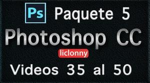Photoshop CC. Capítulos del 6 y 7. Paquete 5