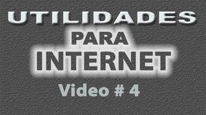 Tutorial Utilidades para Internet No. 4