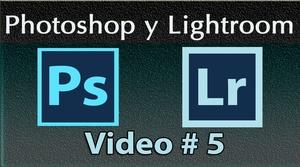 Photoshop y Lightroom Trabajando Juntos. No. 5