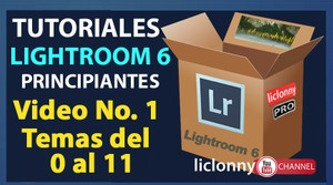 Lightroom 6 Curso completo. Video No. 1. Temas del 00 al 11. Principiantes. liclonny