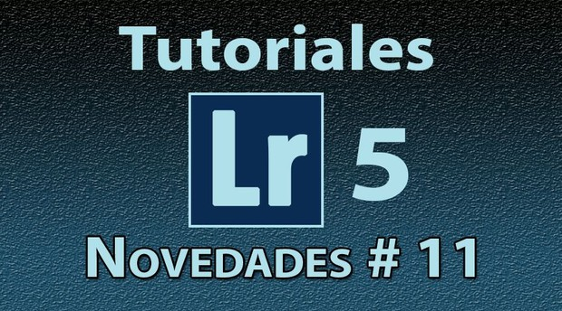 Novedades Lightroom 5 Tutorial No. 11