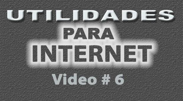 Tutorial Utilidades para Internet No. 6